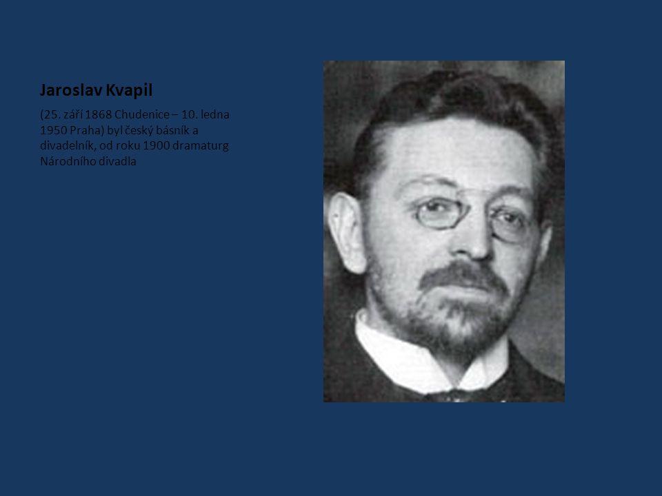Jaroslav Kvapil (25.září 1868 Chudenice – 10.