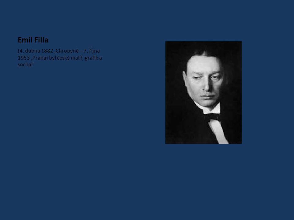 Emil Filla (4. dubna 1882,Chropyně – 7. října 1953,Praha) byl český malíř, grafik a sochař