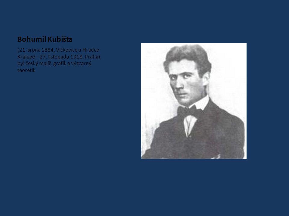 Bohumil Kubišta (21.srpna 1884, Vlčkovice u Hradce Králové – 27.