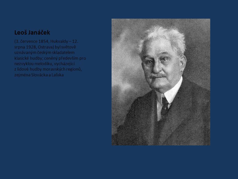 Leoš Janáček (3.července 1854, Hukvaldy – 12.