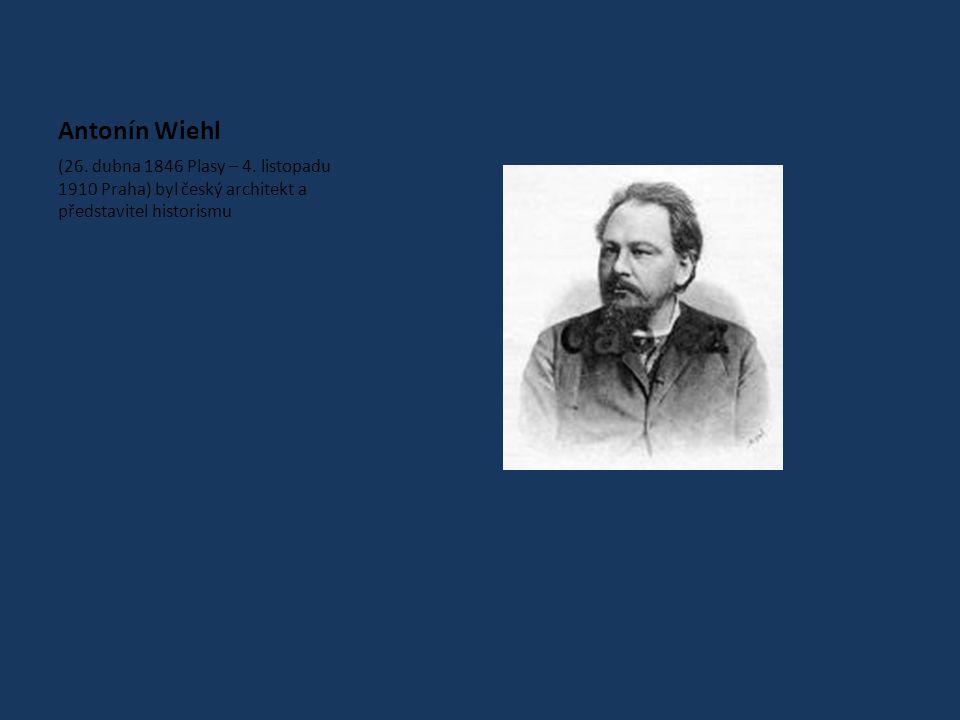 Antonín Wiehl (26.dubna 1846 Plasy – 4.