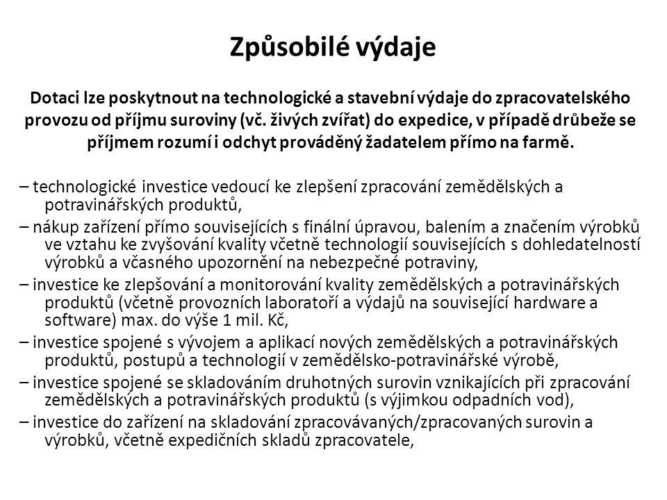 Způsobilé výdaje Dotaci lze poskytnout na technologické a stavební výdaje do zpracovatelského provozu od příjmu suroviny (vč. živých zvířat) do expedi