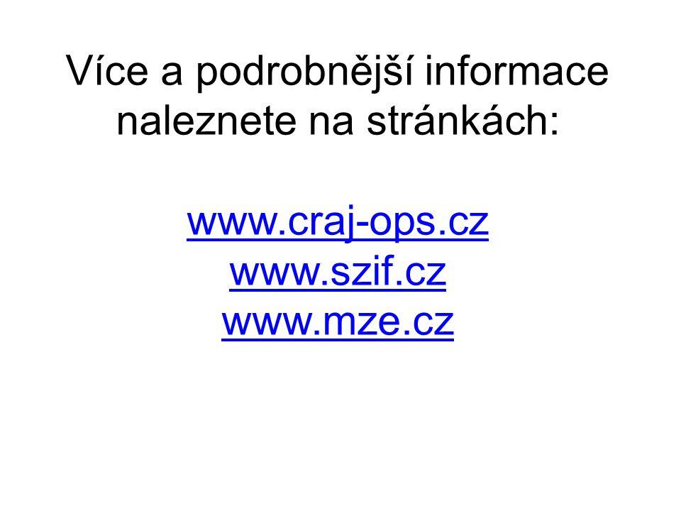 Více a podrobnější informace naleznete na stránkách: www.craj-ops.cz www.szif.cz www.mze.cz
