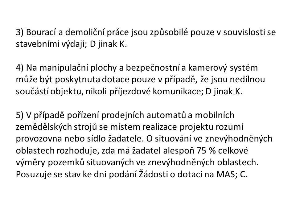 3) Bourací a demoliční práce jsou způsobilé pouze v souvislosti se stavebními výdaji; D jinak K.