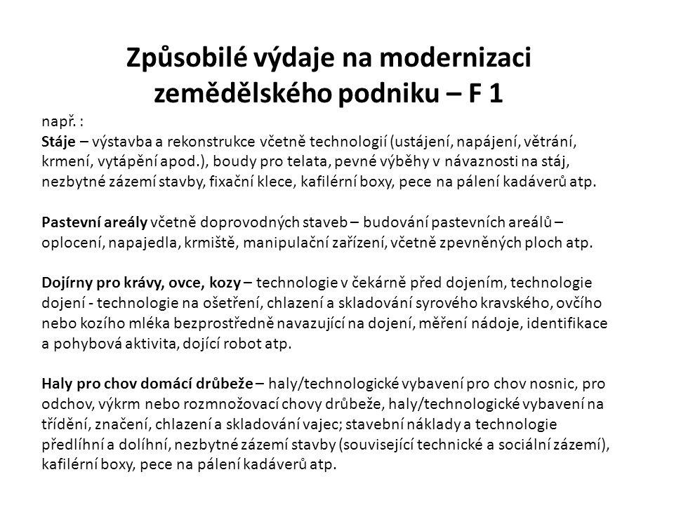 Způsobilé výdaje na modernizaci zemědělského podniku – F 1 např. : Stáje – výstavba a rekonstrukce včetně technologií (ustájení, napájení, větrání, kr
