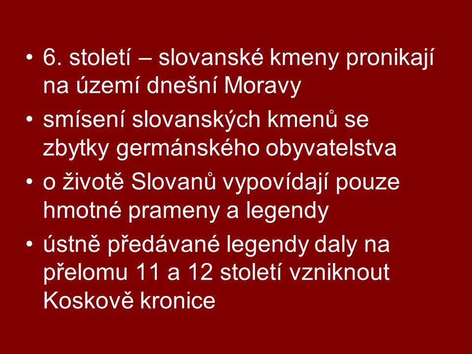 •6. století – slovanské kmeny pronikají na území dnešní Moravy •smísení slovanských kmenů se zbytky germánského obyvatelstva •o životě Slovanů vypovíd