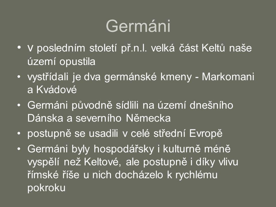 Germáni •v posledním století př.n.l.