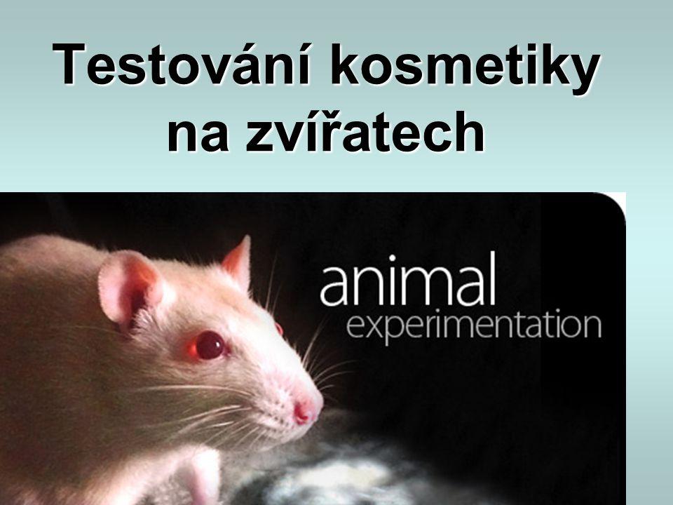 •na zvířatech se testuje nejen kosmetika, ale i přípravky pro domácnost •na celém světě je použito pro pokusy nejméně 115 milionů zvířat •V EU je každoročně použito více než 10000 primátů kvůli jejich genetické podobnosti s lidmi •kruté pro zvířata, ale i značně nebezpečné pro lidi