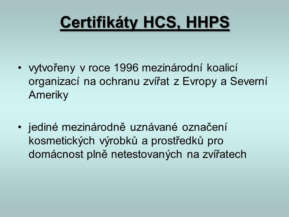 Certifikáty HCS, HHPS •vytvořeny v roce 1996 mezinárodní koalicí organizací na ochranu zvířat z Evropy a Severní Ameriky •jediné mezinárodně uznávané