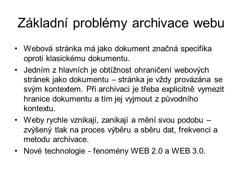 Základní problémy archivace webu •Webová stránka má jako dokument značná specifika oproti klasickému dokumentu. •Jedním z hlavních je obtížnost ohrani