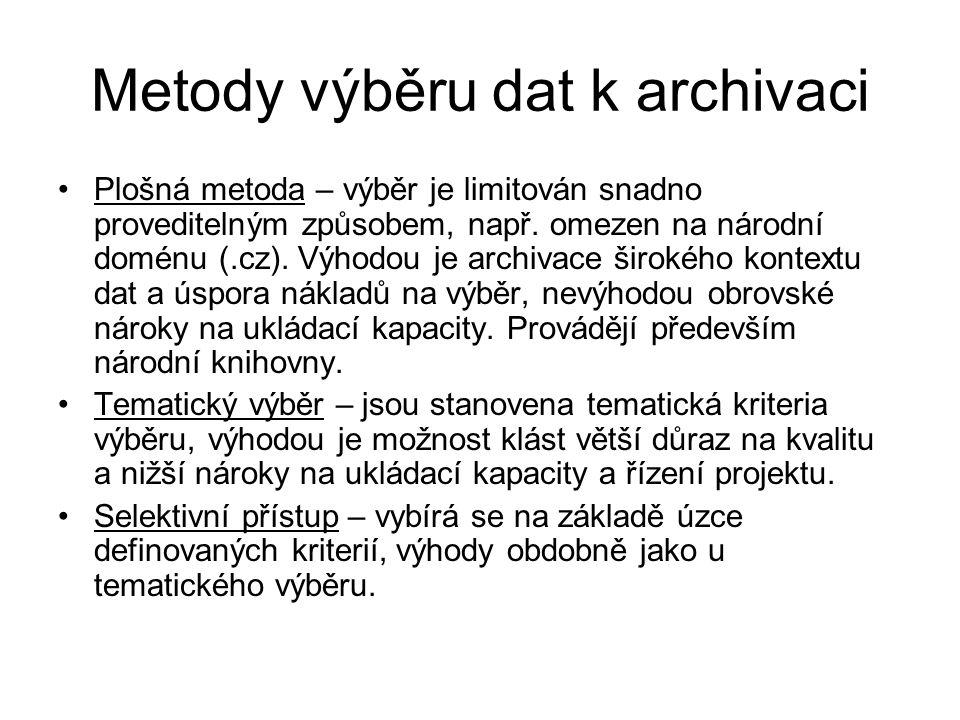 Metody výběru dat k archivaci •Plošná metoda – výběr je limitován snadno proveditelným způsobem, např. omezen na národní doménu (.cz). Výhodou je arch