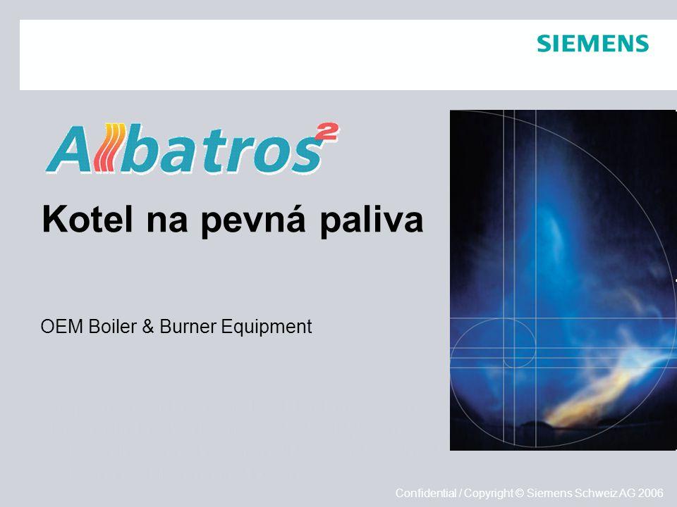 Empfohlen wird auf dem Titel der Einsatz eines vollflächigen Hintergrundbildes (Format: 25,4 x 19,05 cm): • Bild auf Master platzieren (JPG, RGB, 144dpi) • Bild in den Hintergrund legen Empfohlen wird auf dem Titel der Einsatz eines vollflächigen Hintergrundbildes (Format: 25,4 x 19,05 cm): • Bild auf Master platzieren (JPG, RGB, 144dpi) • Bild in den Hintergrund legen Confidential / Copyright © Siemens Schweiz AG 2006 Kotel na pevná paliva OEM Boiler & Burner Equipment