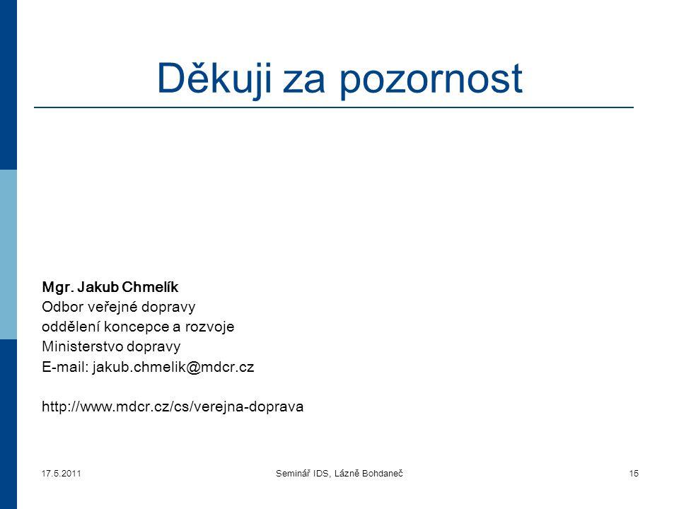 17.5.2011Seminář IDS, Lázně Bohdaneč15 Děkuji za pozornost Mgr.