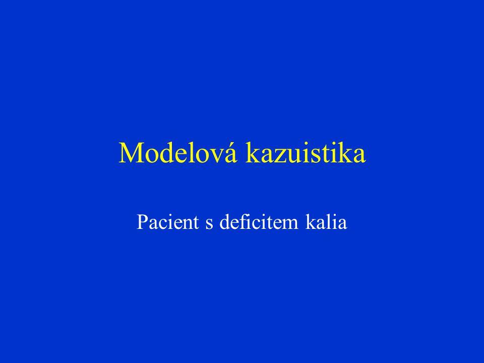 Modelová kazuistika Pacient s deficitem kalia