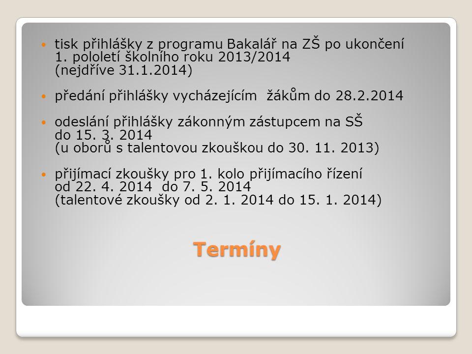 Termíny  tisk přihlášky z programu Bakalář na ZŠ po ukončení 1. pololetí školního roku 2013/2014 (nejdříve 31.1.2014)  předání přihlášky vycházející
