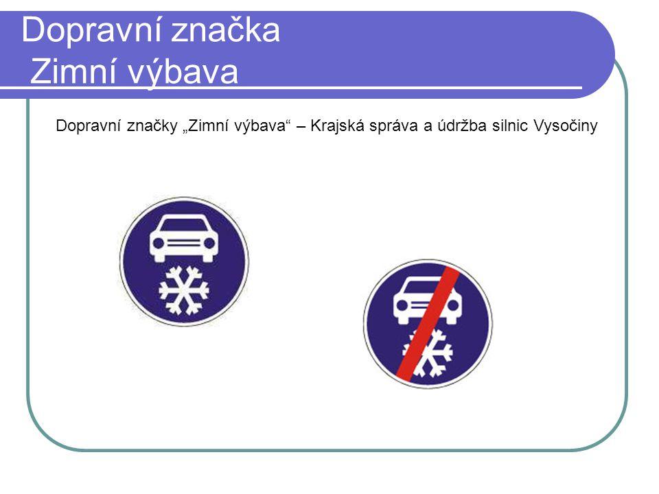 """Dopravní značka Zimní výbava Dopravní značky """"Zimní výbava"""" – Krajská správa a údržba silnic Vysočiny"""