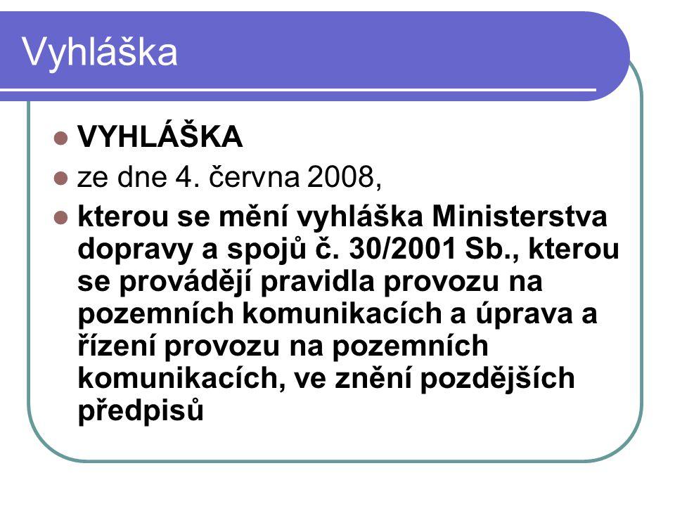 Vyhláška  VYHLÁŠKA  ze dne 4. června 2008,  kterou se mění vyhláška Ministerstva dopravy a spojů č. 30/2001 Sb., kterou se provádějí pravidla provo