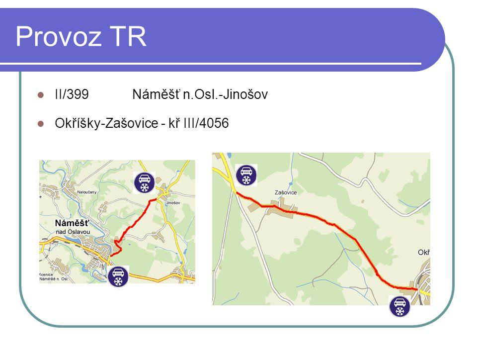 Provoz TR  II/399 Náměšť n.Osl.-Jinošov  Okříšky-Zašovice - kř III/4056