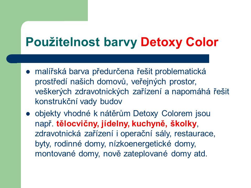 Použitelnost barvy Detoxy Color  malířská barva předurčena řešit problematická prostředí našich domovů, veřejných prostor, veškerých zdravotnických z
