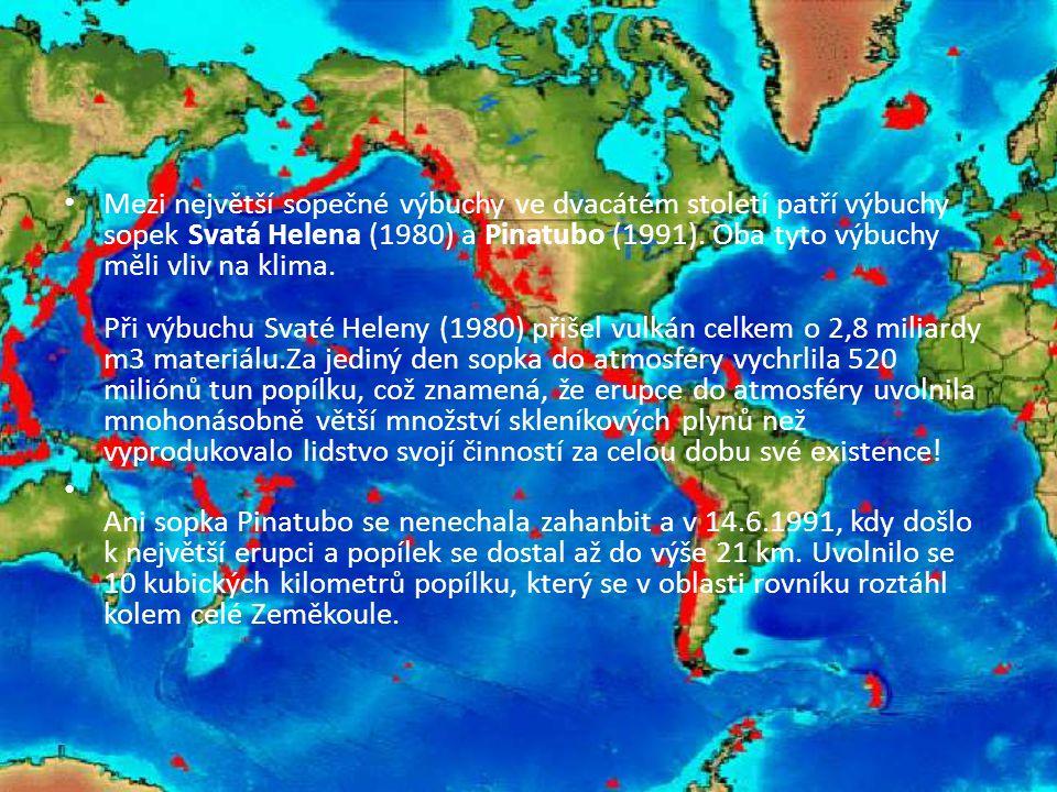 • Mezi největší sopečné výbuchy ve dvacátém století patří výbuchy sopek Svatá Helena (1980) a Pinatubo (1991).