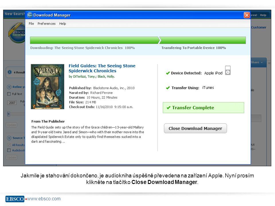 www.ebsco.com Jakmile je stahování dokončeno, je audiokniha úspěšně převedena na zařízení Apple.