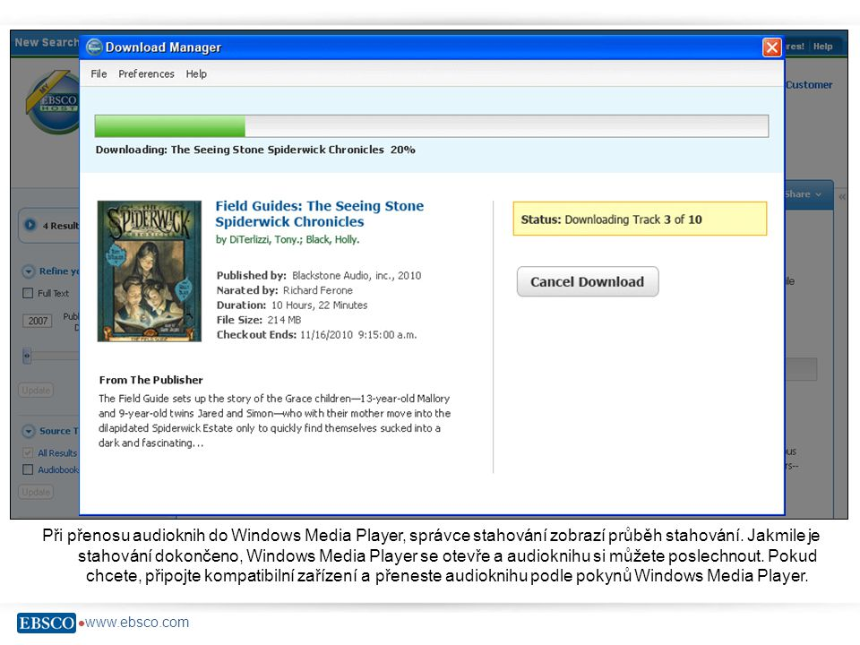  www.ebsco.com Při přenosu audioknih do Windows Media Player, správce stahování zobrazí průběh stahování.