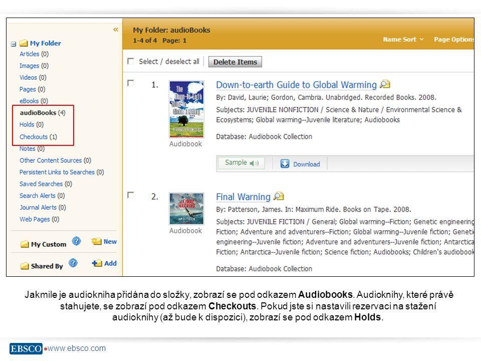  www.ebsco.com Jakmile je audiokniha přidána do složky, zobrazí se pod odkazem Audiobooks.