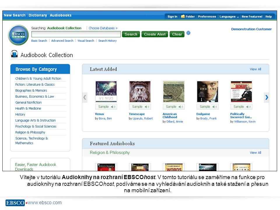 www.ebsco.com Vítejte v tutoriálu Audioknihy na rozhraní EBSCOhost.