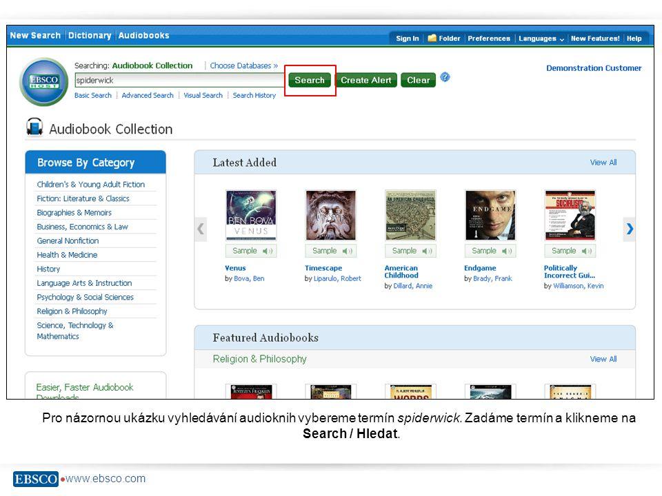  www.ebsco.com Pro názornou ukázku vyhledávání audioknih vybereme termín spiderwick.