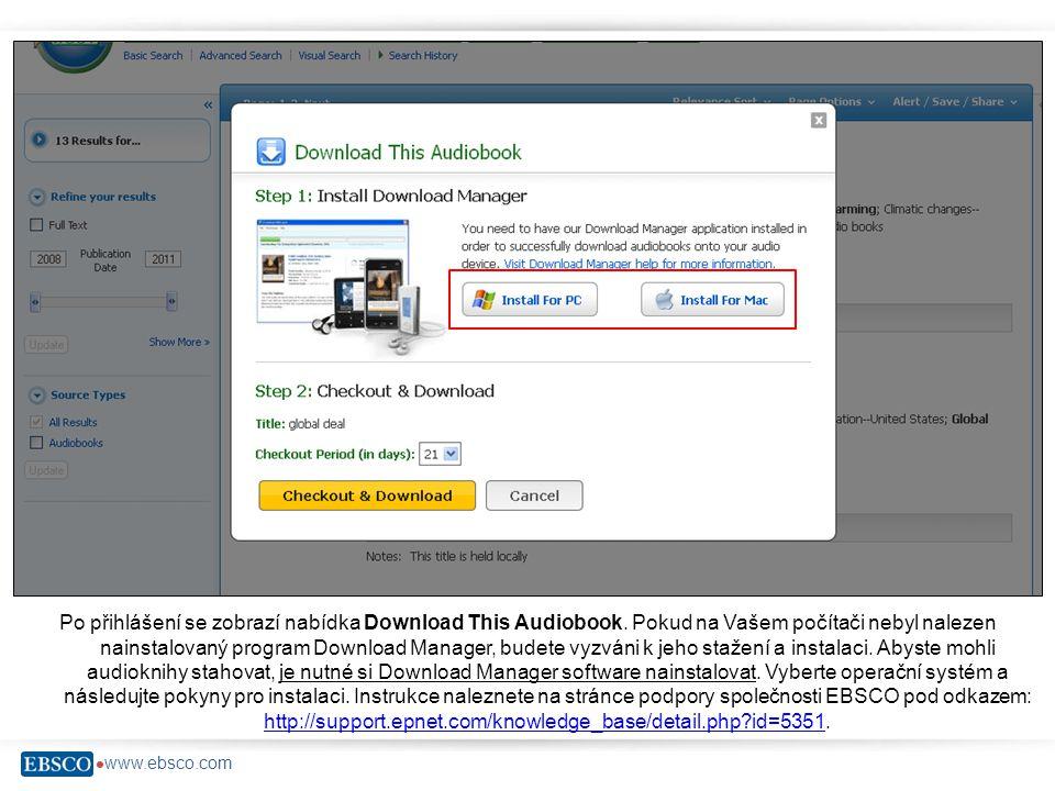  www.ebsco.com Po přihlášení se zobrazí nabídka Download This Audiobook.