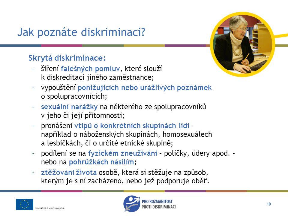 Iniciativa Evropské unie 10 Jak poznáte diskriminaci.