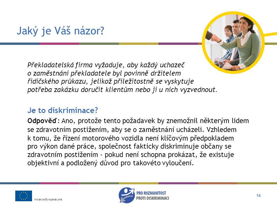 Iniciativa Evropské unie 14 Jaký je Váš názor.