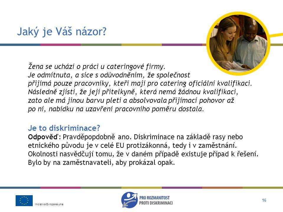 Iniciativa Evropské unie 16 Jaký je Váš názor.Žena se uchází o práci u cateringové firmy.