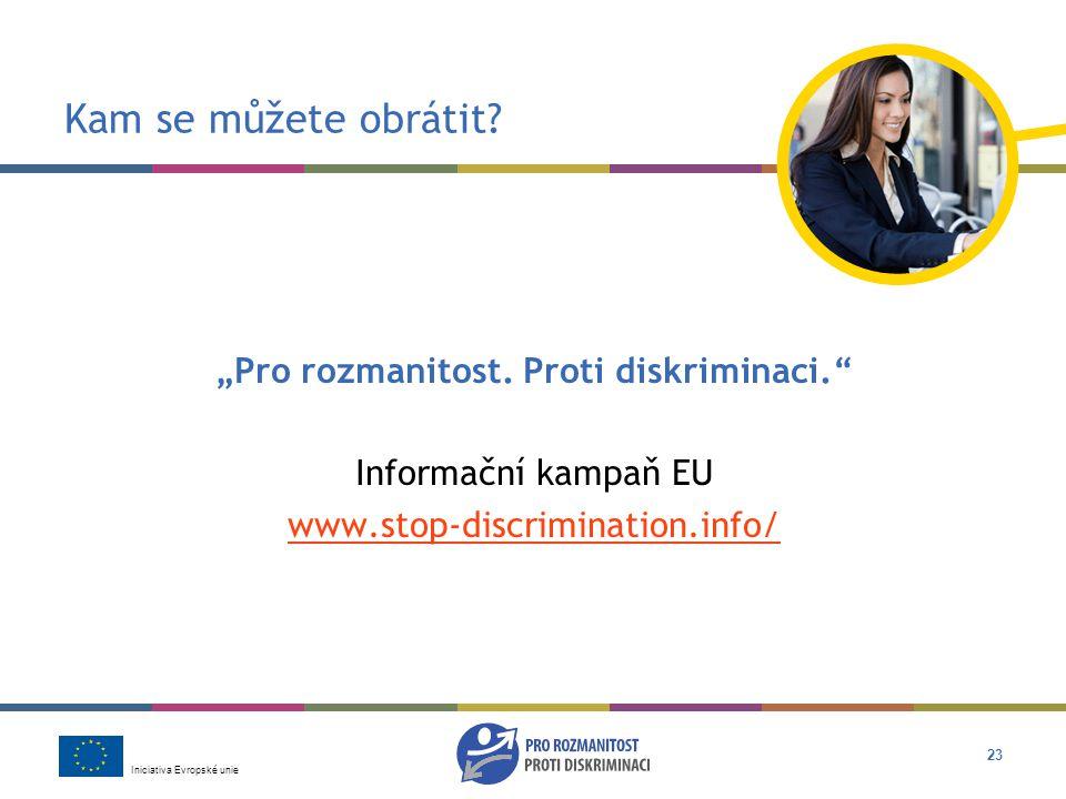 Iniciativa Evropské unie 23 Kam se můžete obrátit.
