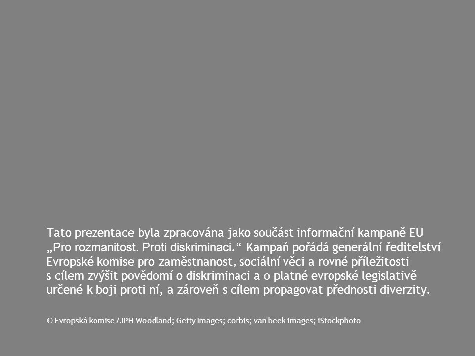 """Tato prezentace byla zpracována jako součást informační kampaně EU """" Pro rozmanitost."""