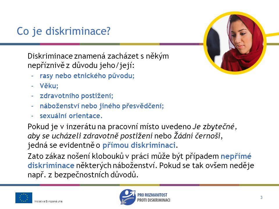 Iniciativa Evropské unie 3 Co je diskriminace.