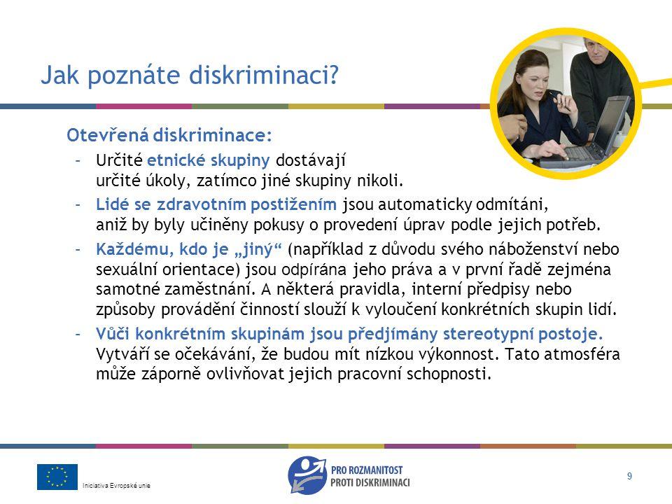 Iniciativa Evropské unie 9 Jak poznáte diskriminaci.
