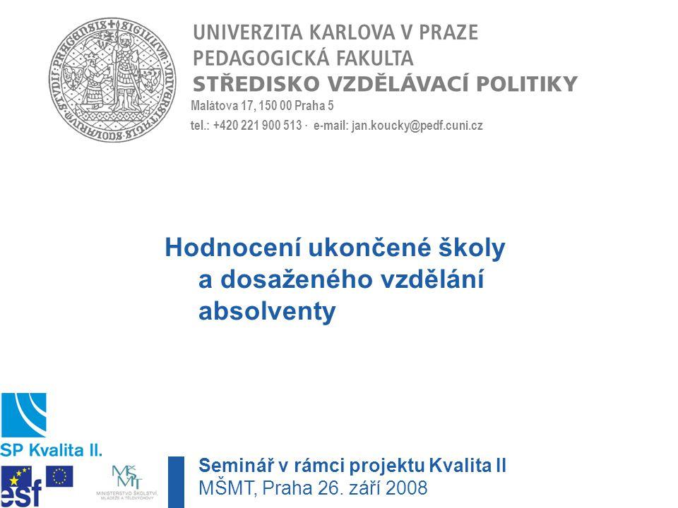 Hodnocení ukončené školy a dosaženého vzdělání absolventy Seminář v rámci projektu Kvalita II MŠMT, Praha 26.