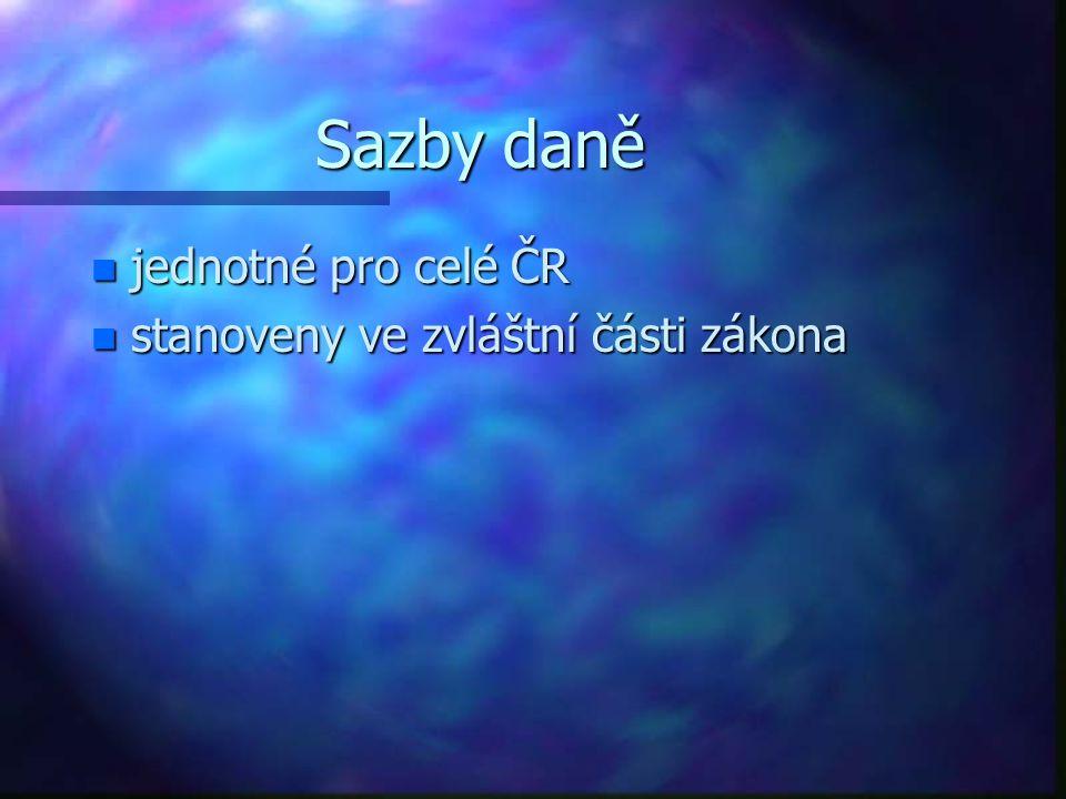 Sazby daně n jednotné pro celé ČR n stanoveny ve zvláštní části zákona