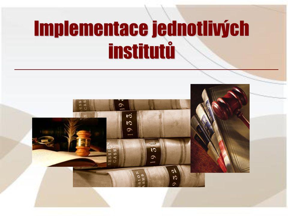 Implementace jednotlivých institutů