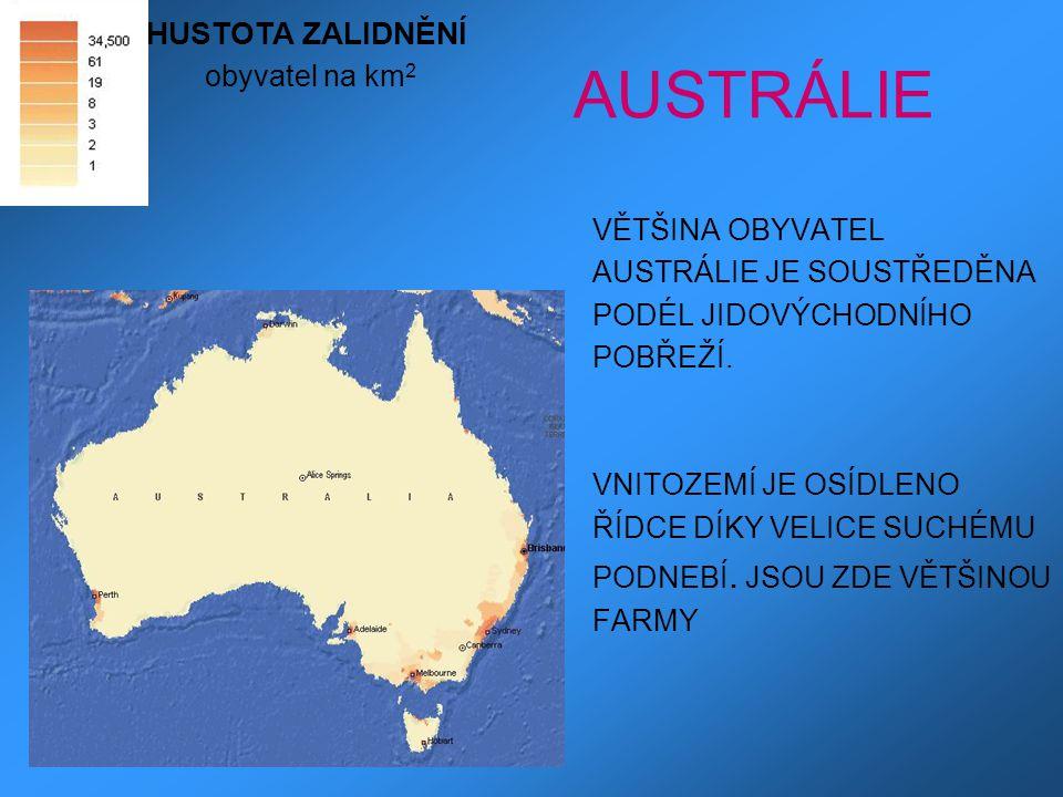 AUSTRÁLIE VĚTŠINA OBYVATEL AUSTRÁLIE JE SOUSTŘEDĚNA PODÉL JIDOVÝCHODNÍHO POBŘEŽÍ. VNITOZEMÍ JE OSÍDLENO ŘÍDCE DÍKY VELICE SUCHÉMU PODNEBÍ. JSOU ZDE VĚ
