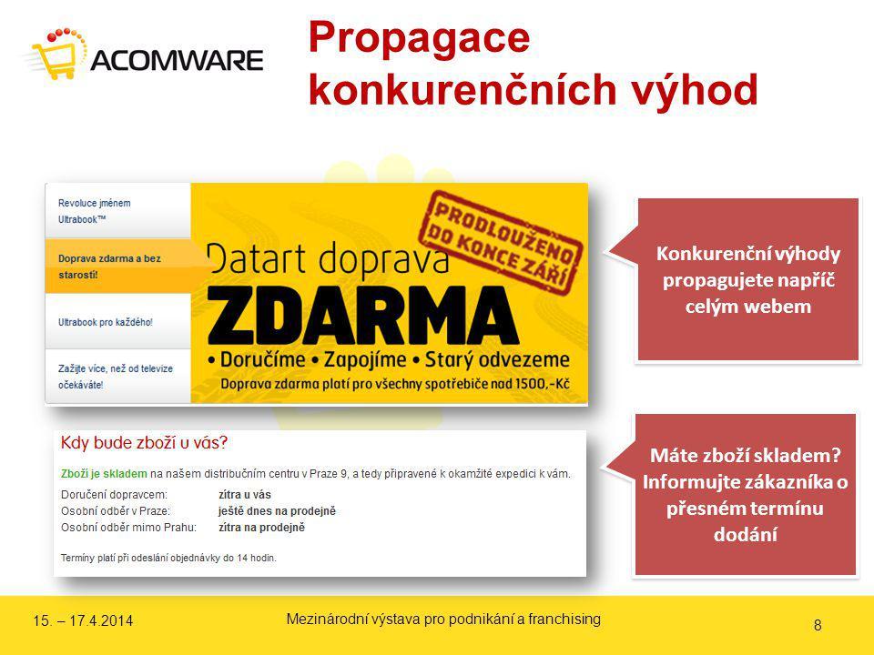 Propagace konkurenčních výhod 8 Konkurenční výhody propagujete napříč celým webem Máte zboží skladem.