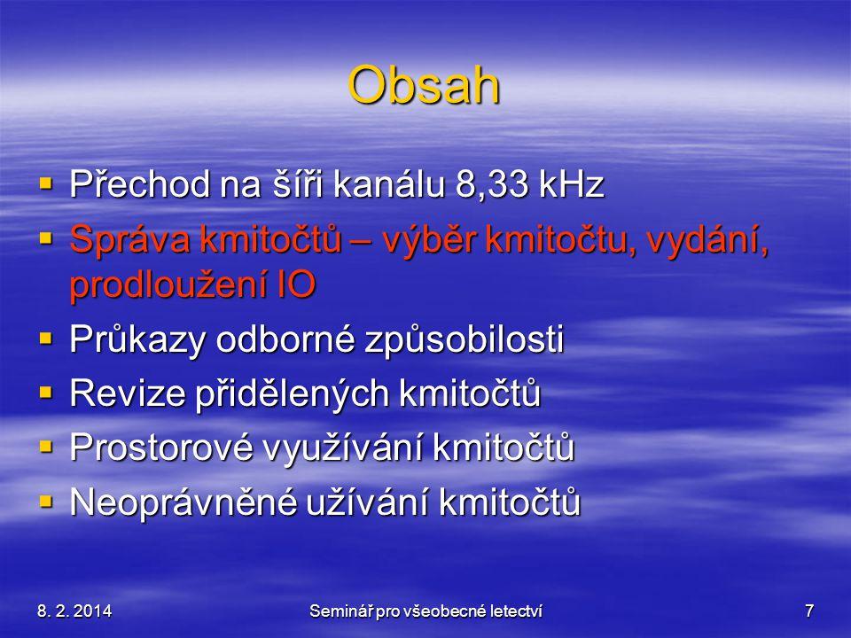 8.2. 2014Seminář pro všeobecné letectví28 Děkuji za pozornost DotazyDiskuseKontakt Ing.