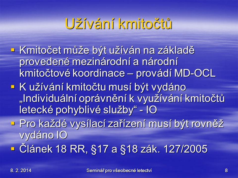 8.2. 2014Seminář pro všeobecné letectví19 Revize přidělených kmitočtů  EUROCONTROL – revize 1.