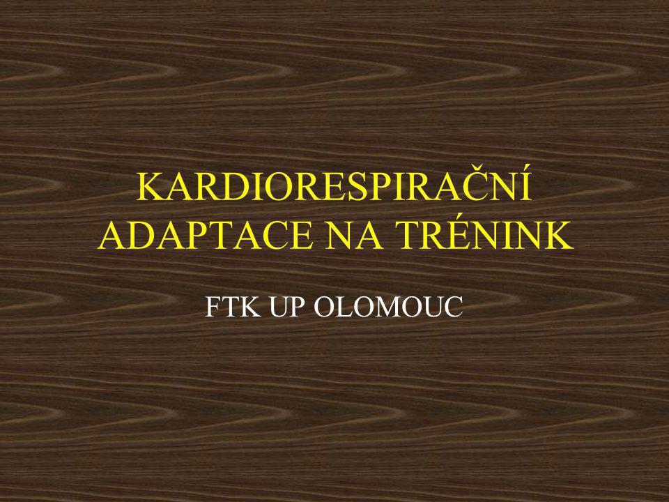 KARDIORESPIRAČNÍ ADAPTACE NA TRÉNINK FTK UP OLOMOUC