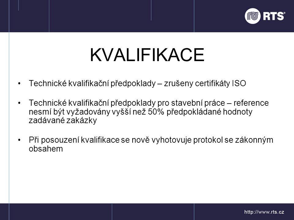 KVALIFIKACE •Technické kvalifikační předpoklady – zrušeny certifikáty ISO •Technické kvalifikační předpoklady pro stavební práce – reference nesmí být