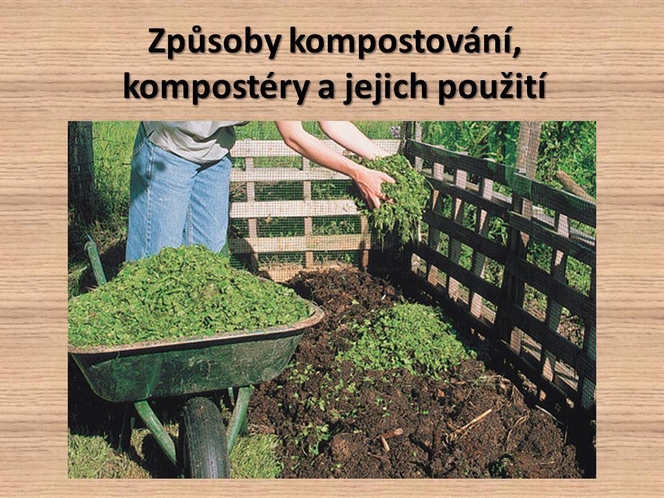 Způsoby kompostování, kompostéry a jejich použití
