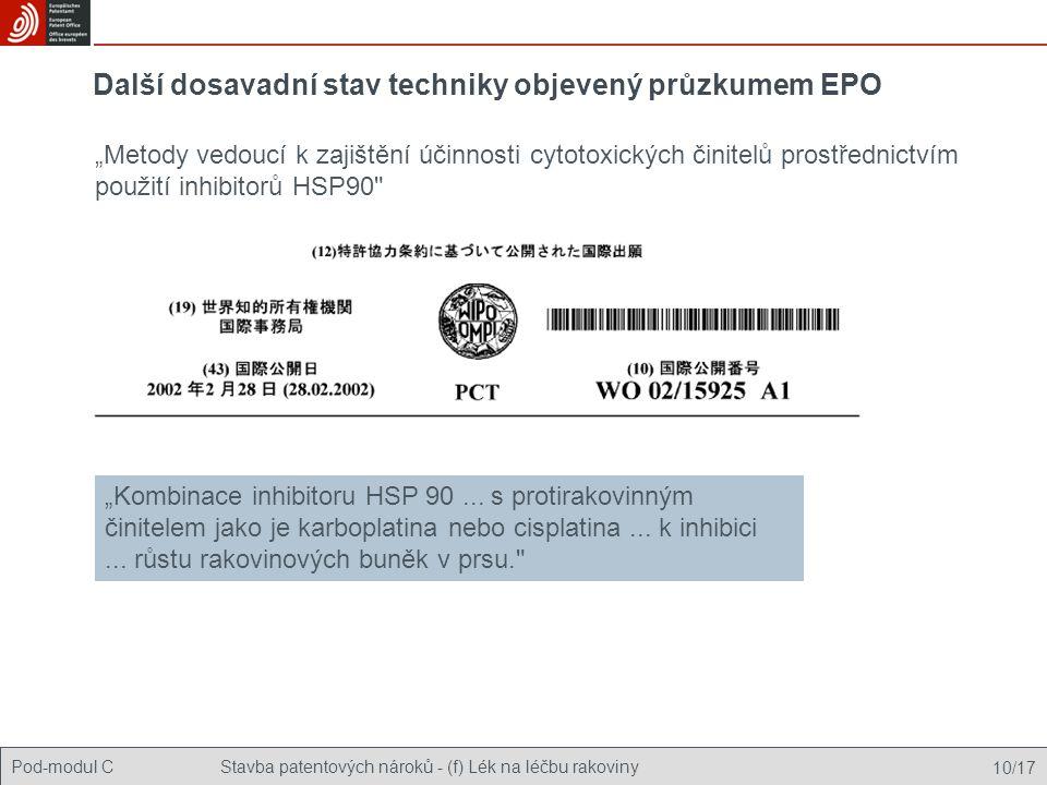 """Pod-modul CStavba patentových nároků - (f) Lék na léčbu rakoviny 10/17 Další dosavadní stav techniky objevený průzkumem EPO """"Kombinace inhibitoru HSP 90..."""