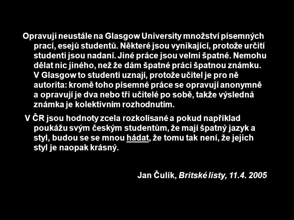 Opravuji neustále na Glasgow University množství písemných prací, esejů studentů.