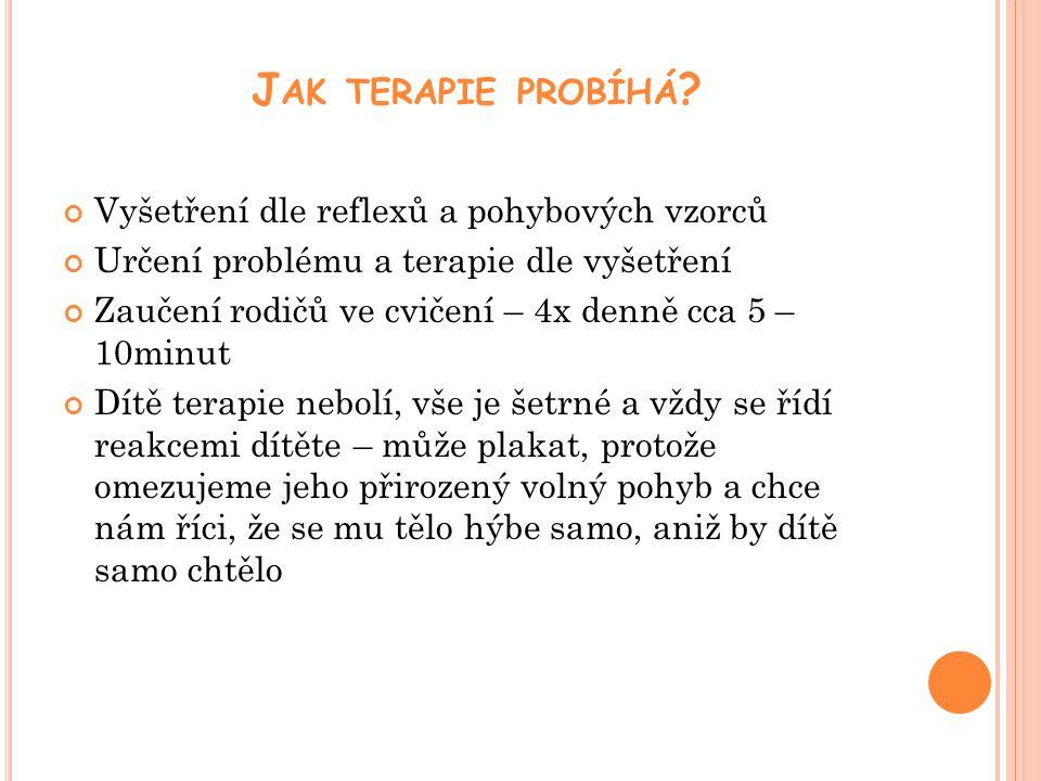 J AK TERAPIE PROBÍHÁ .